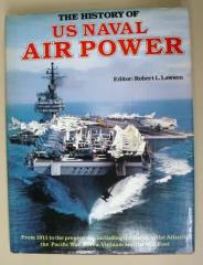History of US Naval Air Power, The