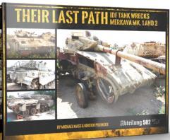 Their Last Path IDF - Tank Wrecks Merkava Mk 1 & 2