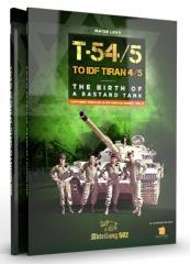 T-54/5to IDF Tiran 4/5 - The Birth of a Bastard Tank