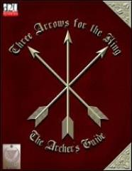 Three Arrows for the King - The Archers Guide