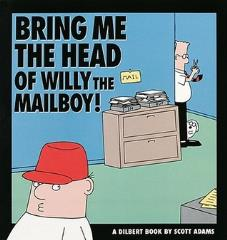 Dilbert Vol. 5 - Bring Me the Head of Willy the Mailboy!
