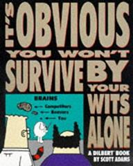 Dilbert Vol. 6 - It's Obvious You Won't Survive by Your Wits Alone