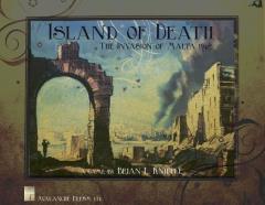 Island of Death - The Invasion of Malta, 1942