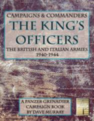 Campaigns & Commanders #2 - The King's Officers, The British and Italian Armies, 1940-1944