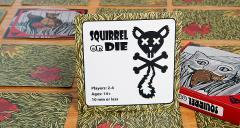 Squirrel or Die