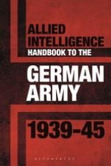 Allied Intelligence Handbook to the German Army 1939-45