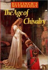 Bulfinchs Mythology - The Age of Chivalry and Legends of Charlemagne