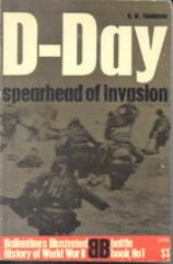 D-Day - Spearhead of Invasion