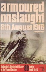 Armoured Onslaught - 8th August 1918