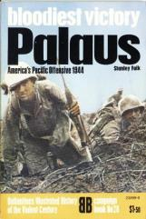 Bloodiest Vicotory - Paulaus, America's Pacific Offensive 1944