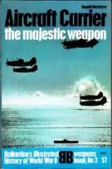 Aircraft Carrier - The Majestic Weapon
