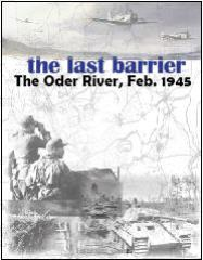 Last Barrier, The - Battle for the Oder River Bridgehead, February 1945