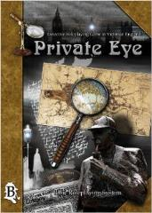 Private Eye - Detective Roleplaying in Victorian England (4th Edition)