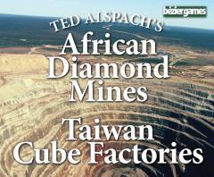 African Diamond Mines & Taiwan Cube Factories