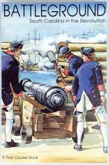 Battleground - South Carolina in the Revolution