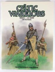 Celtic Warriors 400 BC - AD 1600