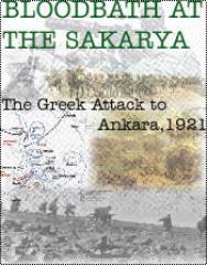 Blood Bath at the Sakarya - The Greek Offensive to Ankara 1921