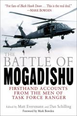 Battle for Mogadishu, The - Firsthand Accounts from the Men of Task Force Ranger