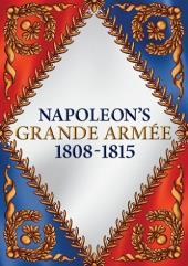 Napoleon's Grand Armee 1808-1815