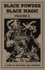 Black Powder, Black Magic #3