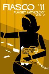 Fiasco '11 - Playset Anthology Vol. 2