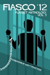 Fiasco '12 - Playset Anthology Vol. 3