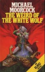 Elric Saga #3 - The Weird of the White Wolf