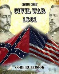 Command Combat - Civil War 1861, Core Rulebook