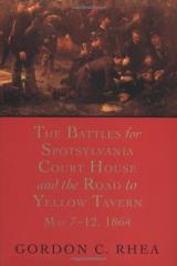 Battles for Spotsylvania Court House and the Road to Yellow Tavern, The