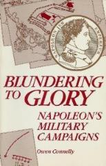 Blundering to Glory - Napoleon's Military Campaigns