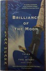 Brilliance of the Moon - Tales of the Otori, Book 3
