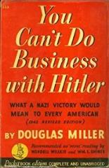 You Can't Do Business With Hitler - What a Nazi Victory Would Mean to Every American
