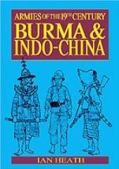 Armies of the 19th Century - Asia, Burma and Indo-China