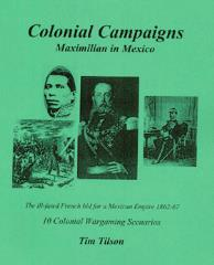 Colonial Campaigns - Maximilian in Mexico, 1862-67