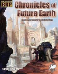 Chronicles of Future Earth, The - Science-Fantasy Roleplaying in Earth's Far Future