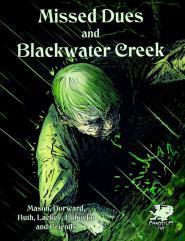 Missed Dues and Blackwater Creek