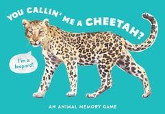 You Calling Me A Cheetah?