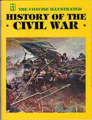 Concise Illustrated History of the Civil War, The