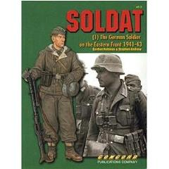 Soldat Vol. 1 - The German Soldier on the Eastern Front 1941-43