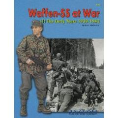 Waffen-SS at War Vol. 1 - The Early Years 1939-1942