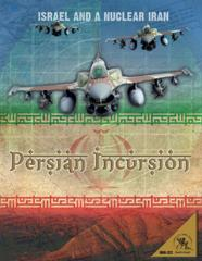 Persian Incursion - Israel and a Nuclear Iran