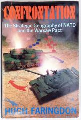 Confrontation - The Strategic Geography of NATO and the Warsaw Pact