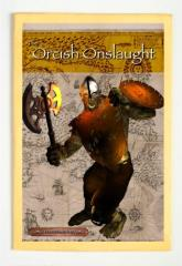 Orcish Onslaught, The