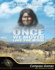 Once We Moved Like the Wind - The Apache Wars, 1861-1886