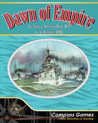 Dawn of Empire - The Spanish-American Naval War in the Atlantic, 1898