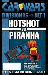 Division 15, Set #1 - Hotshot vs. Piranha