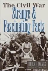 Civil War, The - Strange and Fascinating Facts
