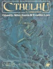 Cthulhu Companion - Ghastly Adventures & Erudite Lore
