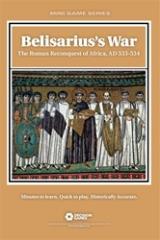 Belisarius's War - The Roman Reconquest of Africa, AD 533-534