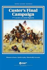 Custer's Final Campaign - 7th Cavalry at Little Bighorn